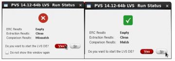 Figure 11 LVS Run status: [Left-Mismatch] and [Right-Match]